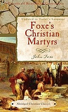 Foxe's Christian martyrs of the world : from the celebrated work