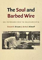 The soul and barbed wire : an introduction to Solzhenitsyn