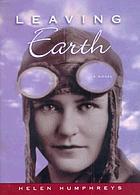 Leaving Earth : a novel