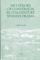 Metaphors of conversion in seventeenth century Spanish drama