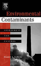 Environmental contaminants : assessment and control
