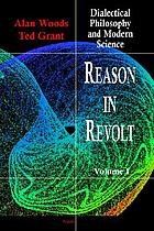 Reason in revolt : dialectical philosophy and modern science