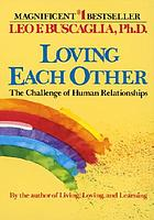 Loving each other : the challenge of human relationships