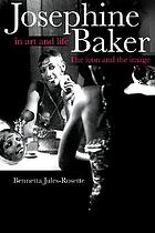 Josephine Baker in art and life : the icon and the image