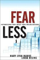 Fearless change : patterns for introducing new ideasFear less : introducing new ideas into organizations