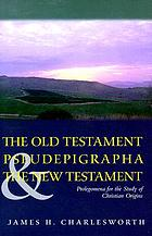 The Old Testament pseudepigrapha and the New Testament : prolegomena for the study of Christian origins
