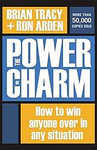 The power of charm how to win anyone over in any situation