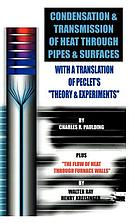 """Practical laws and data on the condensation of steam in covered and bare pipes, to which is added a translation of Péclet's """"Theory and experiments on the transmission of heat through insulating materials."""""""
