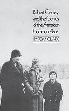 Robert Creeley and the genius of the American common place : together with the poet's own autobiography
