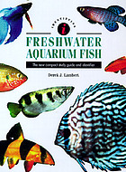 Freshwater aquarium fish : the new compact study guide and identifier