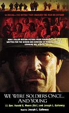 We were soldiers once -and young