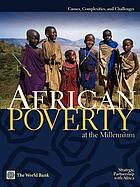 African poverty at the millennium : causes, complexities, and challenges