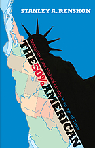 The 50% American : immigration and national identity in an age of terror