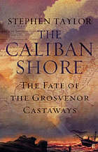 The Caliban Shore : the fate of the Grosvenor castaways