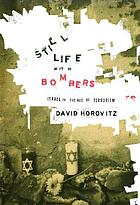 Still life with bombers : Israel in the age of terrorism