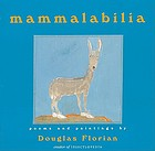 Mammalabilia : poems and paintings
