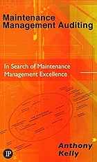 Maintenance management : its auditing and benchmarking : in search of maintenance management excellence