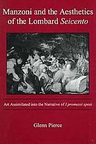 Manzoni and the aesthetics of the Lombard Seicento : art assimilated into the narrative of I promessi sposi