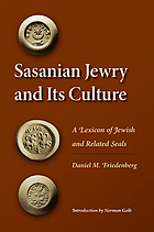 Sasanian Jewry and its culture : a lexicon of Jewish and related seals