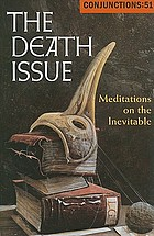 The death issue : meditations on the inevitable