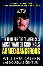 Armed and dangerous : the hunt for one of America's most wanted criminals