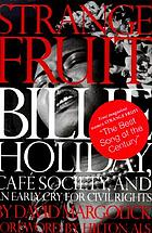 Strange fruit : Billie Holiday, Café Society, and an early cry for civil rights
