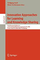 Innovative approaches for learning and knowledge sharing First European Conference on Technology Enhanced Learning, EC-TEL 2006, Crete, Greece, October 1-4, 2006 : proceedings