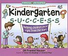 Kindergarten success : helping children excel right from the start