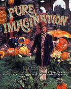 Pure imagination : the making of Willy Wonka and the chocolate factory