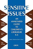 Sensitive issues : an annotated guide to children's literature, K-6
