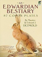 An Edwardian bestiary : 87 color plates