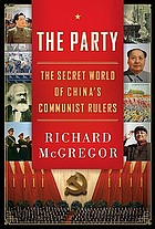 The Party : the secret world of China's communist rulers