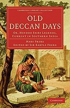 Old Deccan days; or, Hindoo fairy legends current in southern India