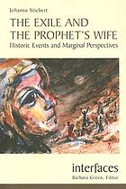 The Exile and the prophet's wife : historic events and marginal perspectives