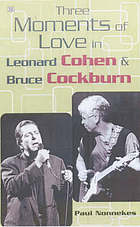 Three moments of love in Leonard Cohen and Bruce Cockburn