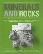 Minerals and rocks : exercises in crystal and mineral chemistry, crystallography, X-ray powder diffraction, mineral and rock identification, and ore mineralogy