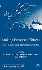 Making European citizens : civic inclusion in a transnational context
