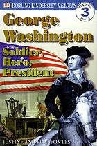 George Washington : soldier, hero, president