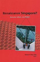 Renaissance Singapore? : economy, culture, and politics