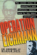 Operation Eichmann the truth about the pursuit, capture and trial