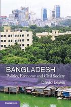 Bangladesh : politics, economics, and civil society