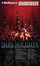 Dark holidays : a collection of ghost stories