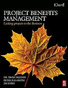 Project benefits management linking your project to the business