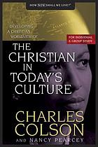 Developing a Christian worldview of the Christian in today's culture