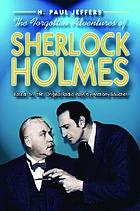 The forgotten adventures of Sherlock Holmes : based on the original radio plays by Anthony Boucher and Denis Green