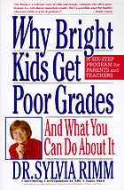 Why bright kids get poor grades : and what you can do about it