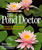 The pond doctor : planning & maintaining a healthy water garden