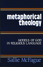 Metaphorical theology : models of God in religious language
