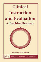 Clinical instruction and evaluation : a teaching resource