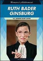 Ruth Bader Ginsburg : U.S. Supreme Court justice